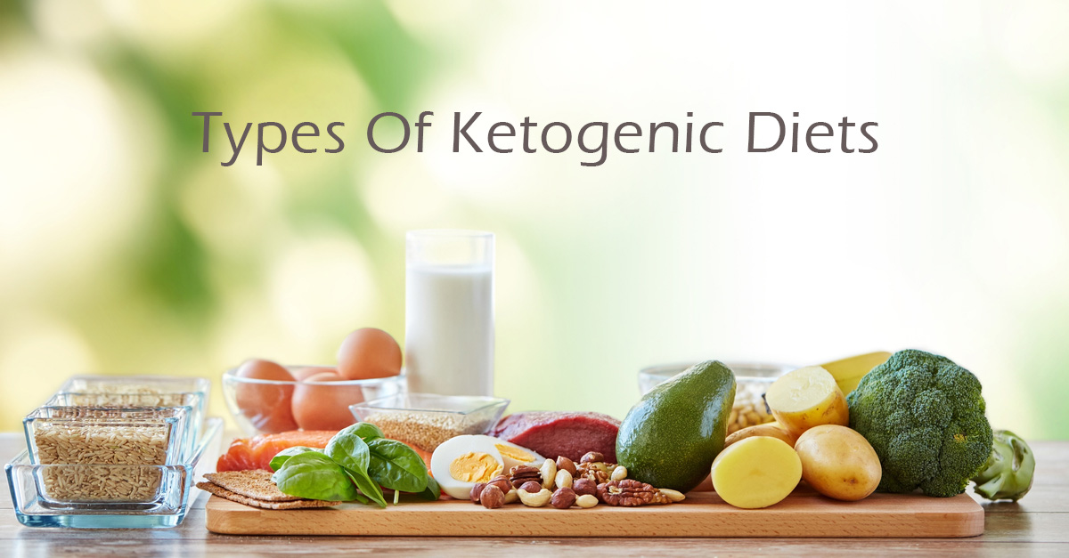Different Types Of Ketogenic Diets