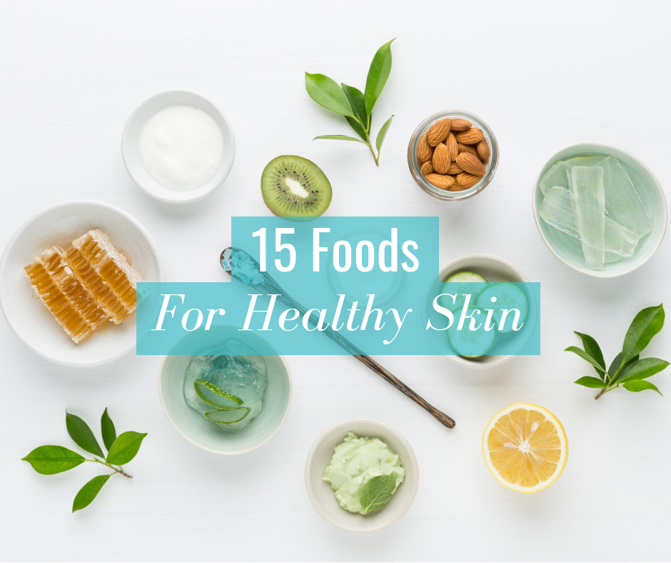 Top 15 Foods For Healthy Skin