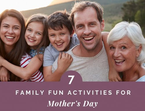 7 Family Fun Activities For Mother's Day