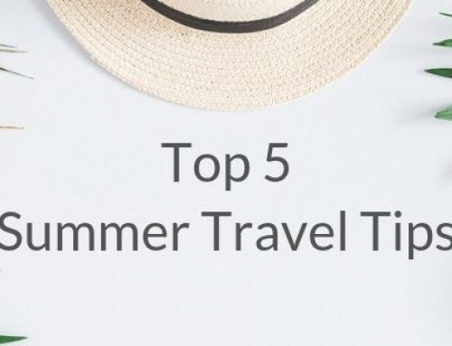 Top 5 Summer Travel Tips